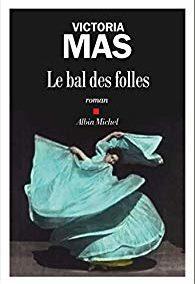 Victoria Mas – Le bal des folles