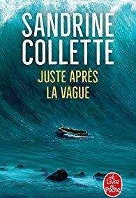 Sandrine Collette – Juste après la vague