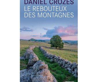 Le rebouteux des montagnes – Daniel CROZES